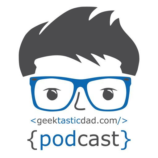 Cover art for podcast Geektastic Dad
