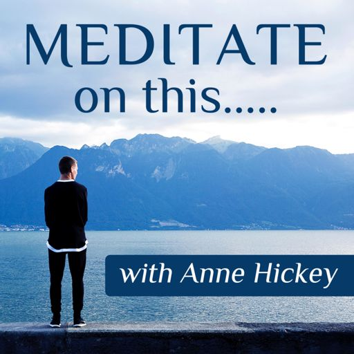 Cover art for podcast MEDITATE on this . . .