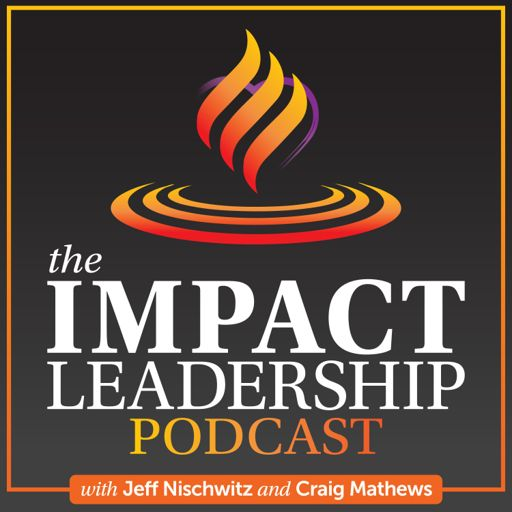 Cover art for podcast The Impact Leadership Podcast