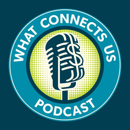 Cover art for podcast What Connects Us