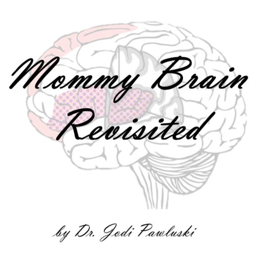 Cover art for podcast Mommy Brain Revisited