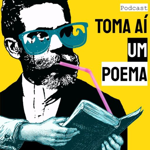 Cover art for podcast Toma Aí um Poema: Podcast Poesias Declamadas | Literatura Lusófona