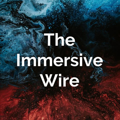 Cover art for podcast The Immersive Wire