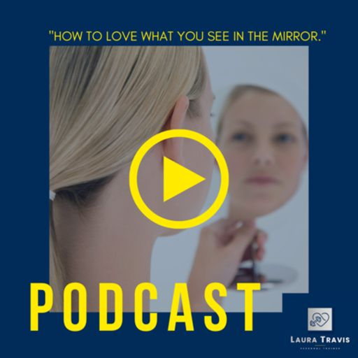 Cover art for podcast Love What You See In The Mirror