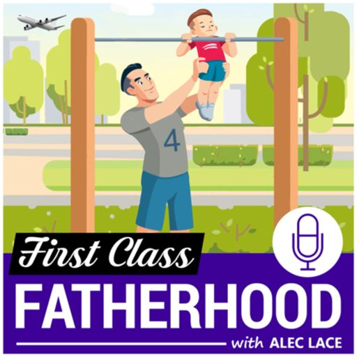 Cover art for podcast First Class Fatherhood