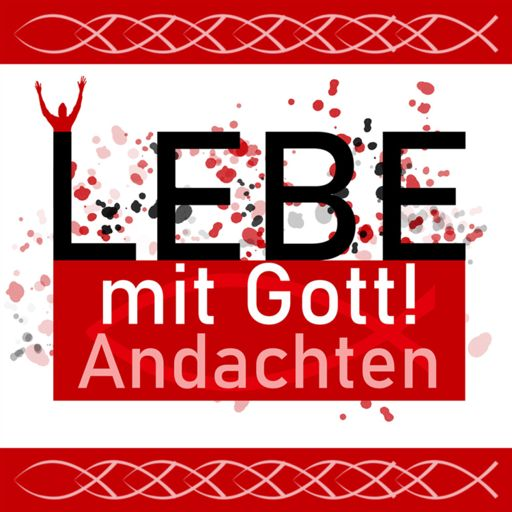 Cover art for podcast Lebe mit Gott * Andachten