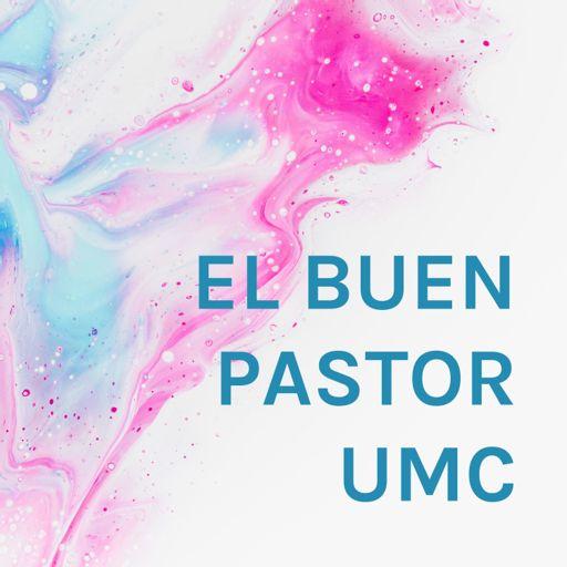 Cover art for podcast EL BUEN PASTOR UMC
