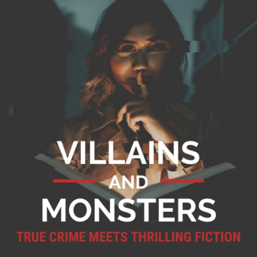 Cover art for podcast Villains and Monsters