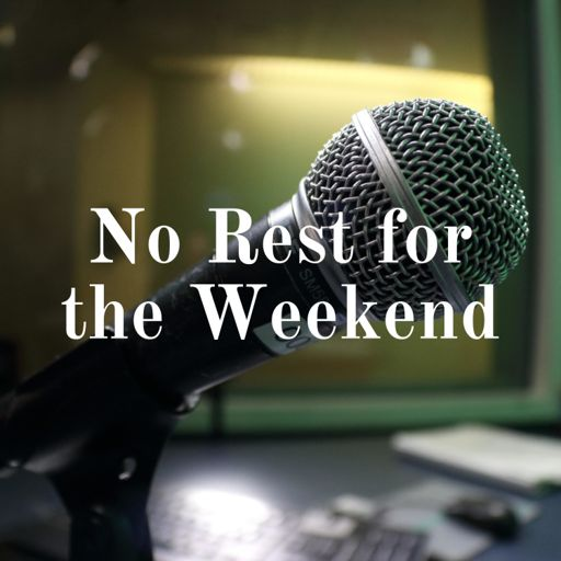 Cover art for podcast No Rest for the Weekend