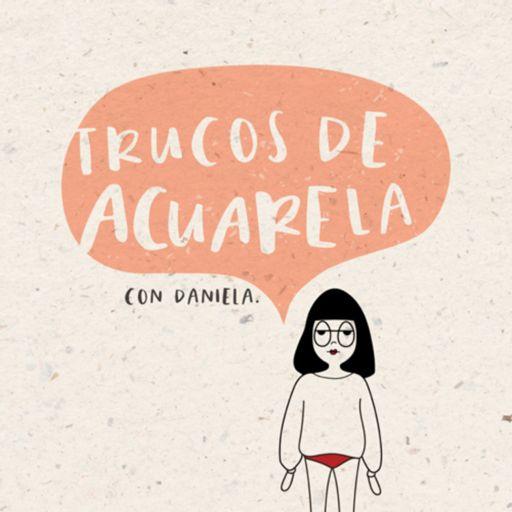 Cover art for podcast Trucos de acuarela con Daniela