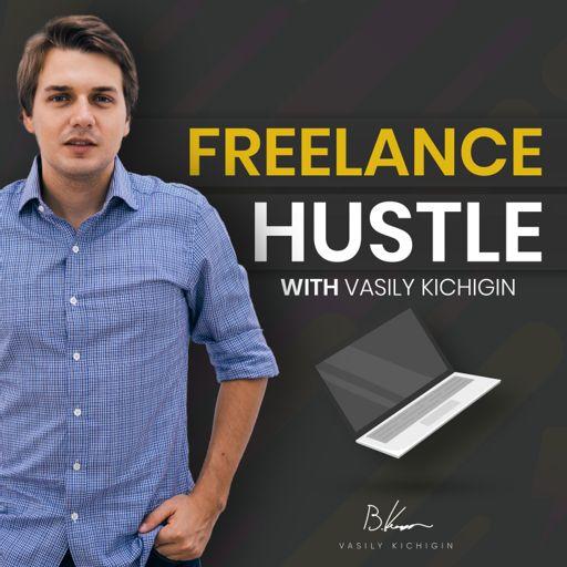 Cover art for podcast FreelanceHustle with Vasily Kichigin