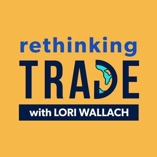 Cover art for podcast Rethinking Trade with Lori Wallach