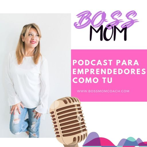 Cover art for podcast BOSSMOM, Estrategias de marketing y redes sociales. Entrepreneur, mkt online