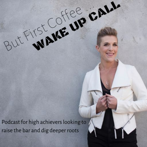 Cover art for podcast But First Coffee ... WAKE UP CALL