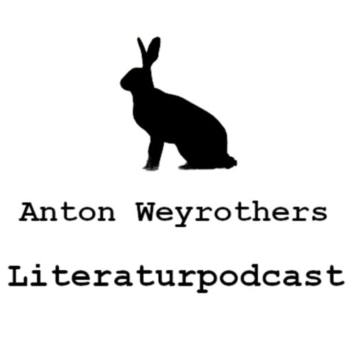 Cover art for podcast Anton Weyrothers Literaturpodcast