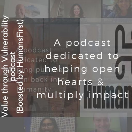 Cover art for podcast Value through Vulnerability (boosted by HumansFirst)
