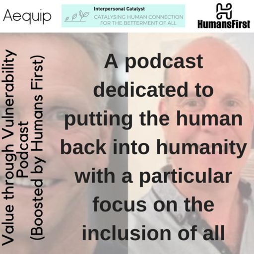 Cover art for podcast Value through Vulnerability (boosted by HumansFirst) and sponsored by Aequip