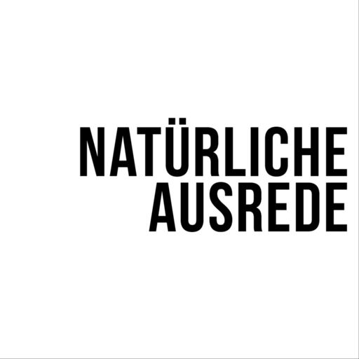 Cover art for podcast Natürliche Ausrede