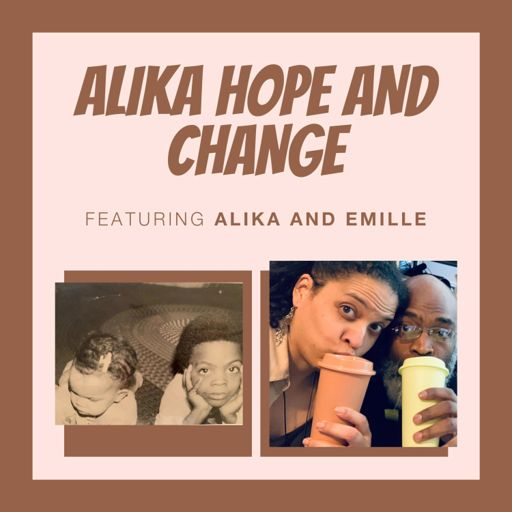 Cover art for podcast Alika Hope and Change