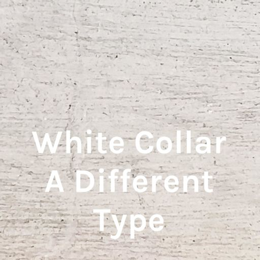 Cover art for podcast White Collar A Different Type