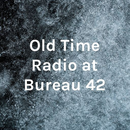 Cover art for podcast Old Time Radio at Bureau 42