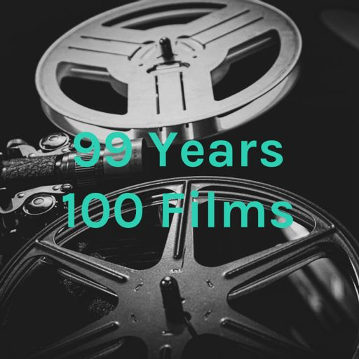 Cover art for podcast 99 Years 100 Films