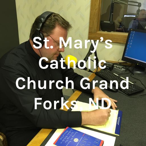 Cover art for podcast St. Mary's Catholic Church Grand Forks, ND
