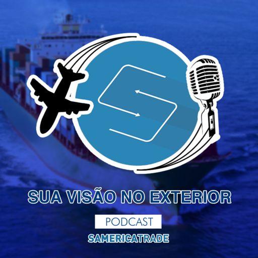 Cover art for podcast Sua Visão No Exterior - Samerica Trade