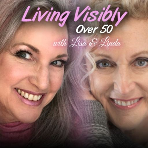 Cover art for podcast Living Visibly Over 50