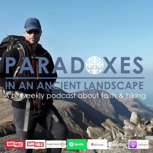 Cover art for podcast Paradoxes in an Ancient Landscape: What a Welsh Mountain Taught Me about God & the World