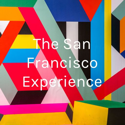 Cover art for podcast The San Francisco Experience