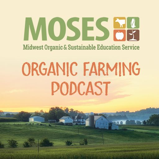 Cover art for podcast MOSES Organic Farming Podcast