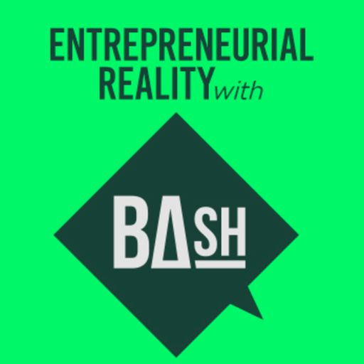 Cover art for podcast Entrepreneurial Reality with BAsh