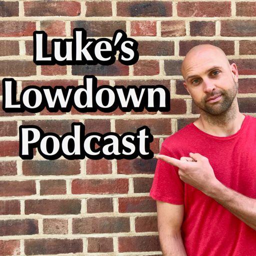 Cover art for podcast Luke's Lowdown Podcast