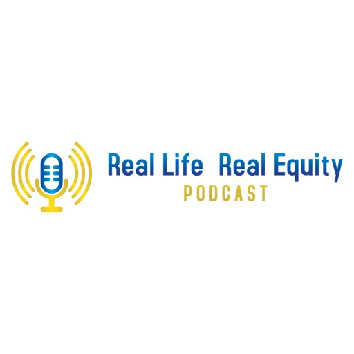 Cover art for podcast Real Life Real Equity Podcast