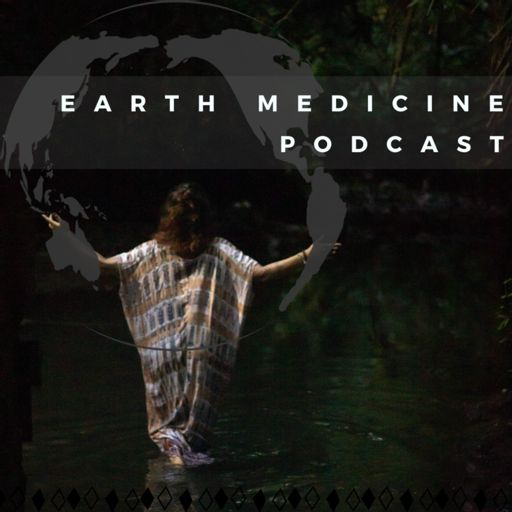 Cover art for podcast Earth Medicine Podcast