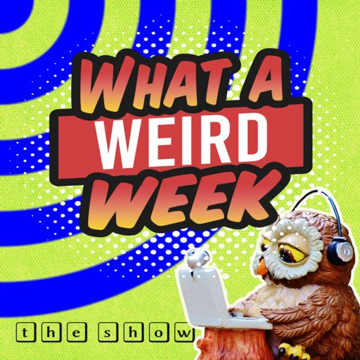 Cover art for podcast What a Weird Week