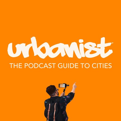 Cover art for podcast Urbanist: Podcast Guide to Cities