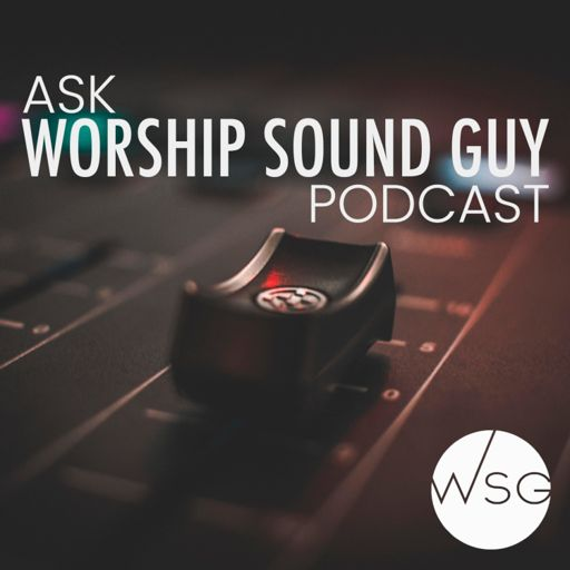 Cover art for podcast Ask Worship Sound Guy