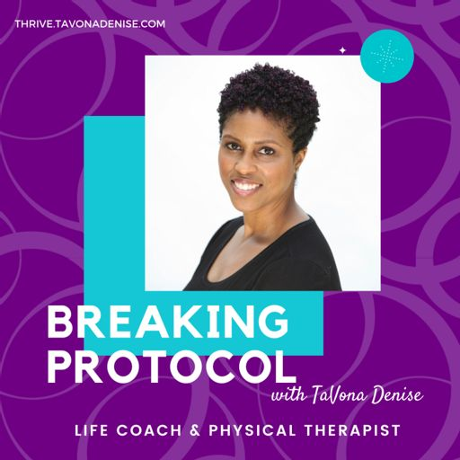 Cover art for podcast Breaking Protocol with TaVona Denise | Lifestyle, Business + Mindset Coach