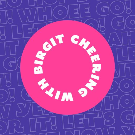 Cover art for podcast The Cheering with Birgit Podcast - Struggles & Wins in the life of a Millennial