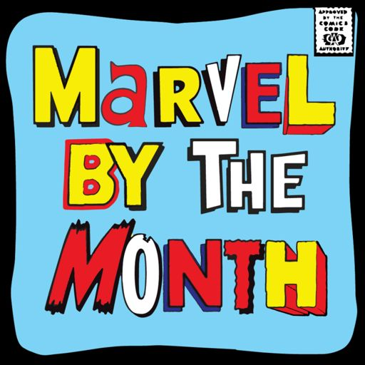 Cover art for podcast Marvel by the Month