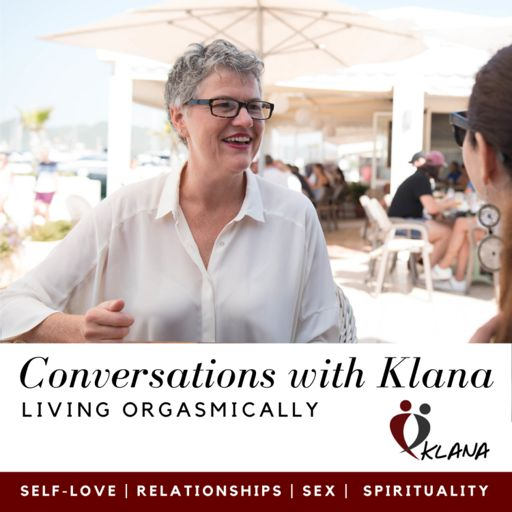 Cover art for podcast Conversations with Klana - LIVING ORGASMICALLY