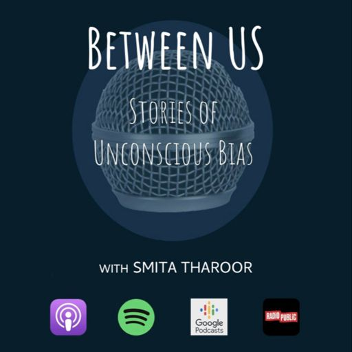 Cover art for podcast Between Us: Stories of Unconscious Bias