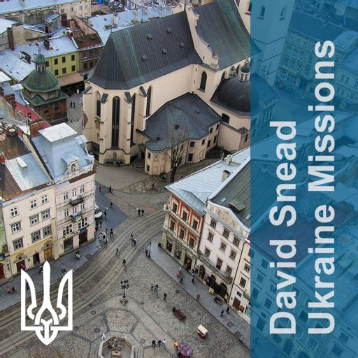 Cover art for podcast David Snead Ukraine Missions