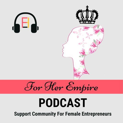 Cover art for podcast For Her Empire Podcast