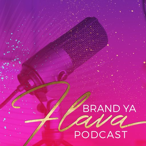 Cover art for podcast Brand Ya Flava Podcast