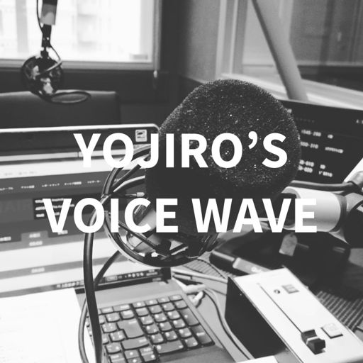 Cover art for podcast YOJIRO'S VOICE WAVE