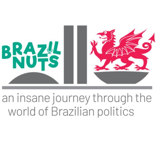 Cover art for podcast Brazil Nuts: an insane journey through the world of Brazilian politics