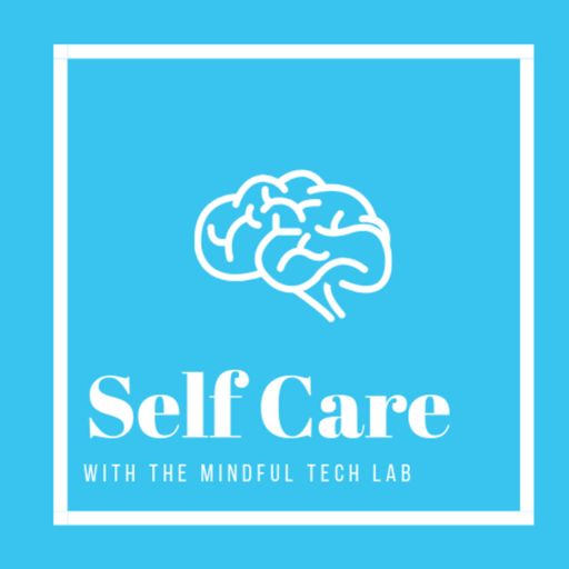 Cover art for podcast Self Care with The Mindful Tech Lab